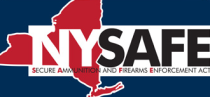 New York SAFE - Secure Ammunition and Firearms Enforcement Act